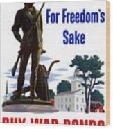 For Freedom's Sake Buy War Bonds Wood Print