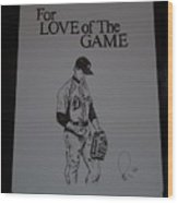 For Love Of The Game Wood Print