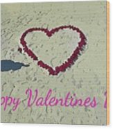 For My Valentine Wood Print