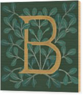 Forest Leaves Letter B Wood Print