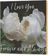 Forever And Always Wood Print