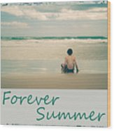 Forever Summer 7 Wood Print