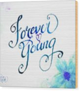 Forever Young By Jan Marvin Wood Print
