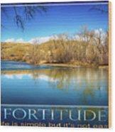 Fortitude Boise Motivational Artwork By Omashte Wood Print