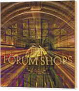 Forum Shops - Las Vegas Wood Print