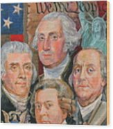 Founding Fathers Of America Wood Print