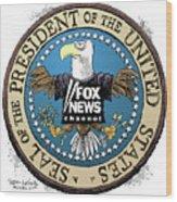 Fox News Presidential Seal Wood Print