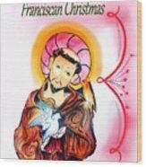 Franciscan Greeting Card Wood Print by Myrna Migala