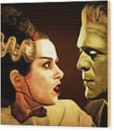 Frankenstein And The Bride I Have Love In Me The Likes Of Which You Can Scarcely Imagine 20170407 Wood Print