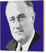 Franklin D. Roosevelt Grayscale Pop Art Wood Print