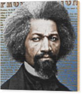 Frederick Douglass And Emancipation Proclamation Painting In Color  Wood Print