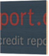 Free Annual Credit Report Wood Print