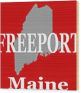 Freeport Maine State City And Town Pride  Wood Print