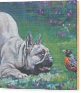French Bulldog Meets Robin Redbreast Wood Print