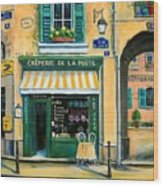 French Creperie Wood Print by Marilyn Dunlap