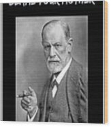 Freud Says Blame Your Mother  Wood Print