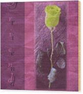 Friendship Greeting Card Wood Print