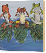 Frogs Without Sense Wood Print