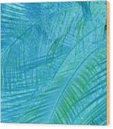 Fronds A Flutter Wood Print