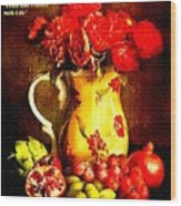 Fruit And Flower Still-life H A Wood Print