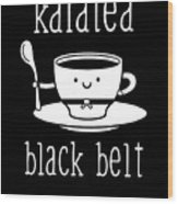 Funny Karate Design Karatea Black Belt White Light Wood Print
