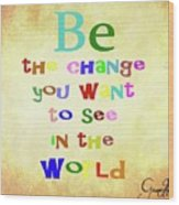 Gandhi Quote Wood Print