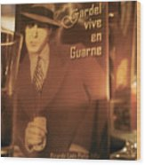 Gardel Vive En Guarne Four Wood Print