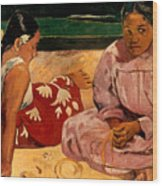 Gauguin: Tahiti Women, 1891 Wood Print
