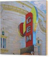 Gem Theater  Wood Print