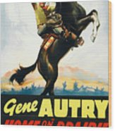 Gene Autry In Home On The Prairie 1939 Wood Print