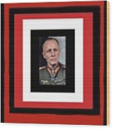 Generalfeldmarschall  Erwin Rommel  In Color Circa 1942 Frames Added 2016 Wood Print
