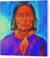 Geromino - Chiricahua Apache Leader Wood Print