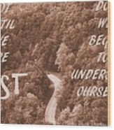 Get Lost Quote Wood Print