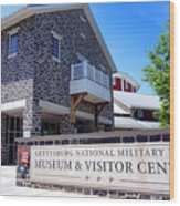 Gettysburg National Park Museum And Visitor Center Wood Print