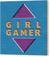 Girl Gamer Wood Print