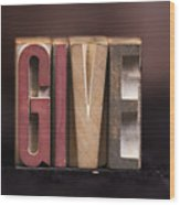 Give - Antique Letterpress Letters Wood Print