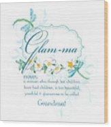 Glam-ma Grandma Grandmother For Glamorous Grannies Wood Print