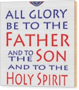 Glory Be Prayer Wood Print