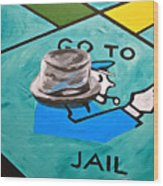 Go To Jail  Wood Print