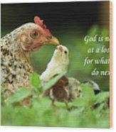 God Is Never At A Loss Wood Print