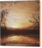 God Is The Artist Wood Print