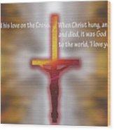God Proved His Love Wood Print