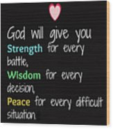 God Will Give You Strength T-shirt Wood Print