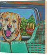 Goin' To Mickey D's With My Peeps Wood Print