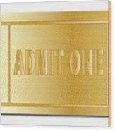 Gold Ticket Admit One Wood Print