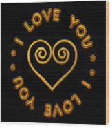 Golden Scrolled Heart And I Love You Wood Print