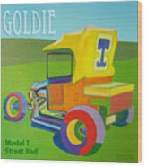 Goldie Model T Wood Print