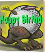 Golf A Saurus Birthday Wood Print