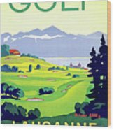Golf, Lausanne, Switzerland, Travel Poster Wood Print