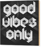 Good Vibes Only Quote Wood Print